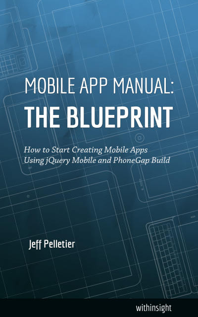 Resources jquery mobile packt publishing mobile app manual the blueprint how to start creating mobile apps using jquery mobile and phonegap build by jeff pelletier malvernweather Choice Image